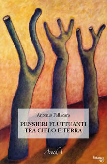Pensieri fluttuanti tra cielo e terra - Antonio Fallacara - copertina