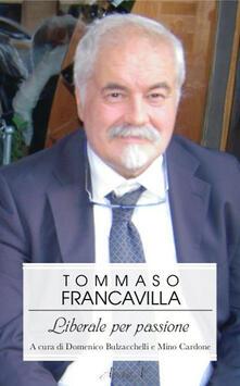 Tommaso Francavilla. Liberale per passione - copertina