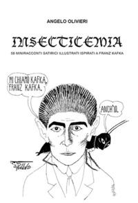 Insecticemia. 58 miniracconti satirici illustrati ispirati a Franz Kafka - Olivieri Angelo - wuz.it