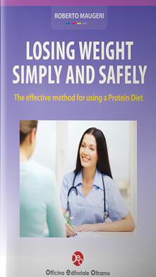 Losing weight simply and safely. The effective method for using a verylow calorie diet - Roberto Maugeri - copertina