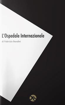 L' ospedale internazionale - Fabrizio Bandini - copertina