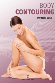 Body contouring. Con Contenuto digitale per accesso on line - Bruno Bovani - copertina