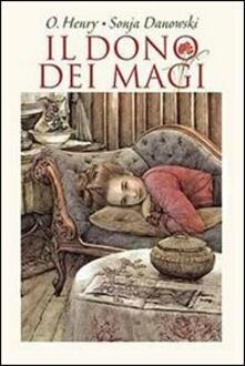 Il dono dei Magi - O. Henry,Sonja Danowski - copertina