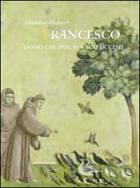Francesco l'uomo che parlav...
