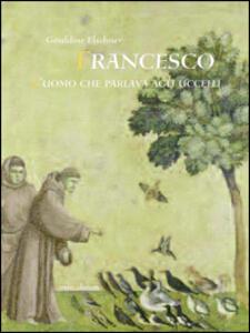 Francesco l'uomo che parlava agli uccelli