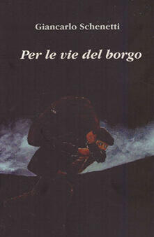 Per le vie del borgo - Giancarlo Schenetti - copertina