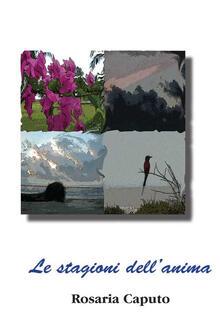 Le stagioni dell'anima - Rosaria Caputo - copertina