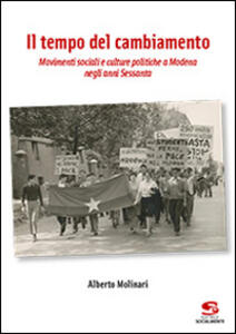 Il tempo del cambiamento. Movimenti sociali e culture politiche a Modena negli anni Sessanta