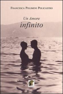 Un amore infinito - Francesca Polimeni Plicastro - copertina