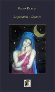 Rispondimi o Signore - Flavia Ricucci - copertina