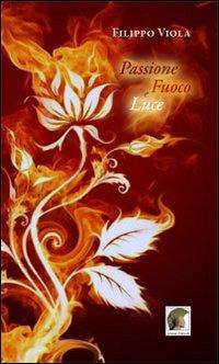 Passione, fuoco e luce