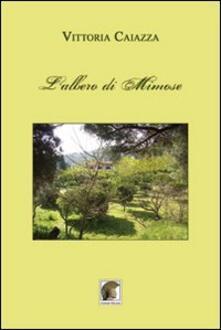 L' albero di mimose - Vittoria Caiazza - copertina