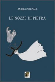 Le nozze di pietra - Andrea Percivale - copertina