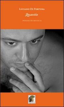 Quaestio. Poesie in musica - Luciano De Fortuna - copertina