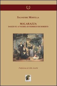 Malarazza. Saggio su «I Viceré» di Federico De Roberto - Salvatore Mortilla - copertina