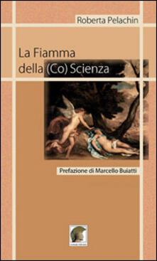 La fiamma della (co)scienza - Roberta Pelachin - copertina