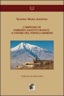 L' impegno di Umberto Zanotti Bianco a favore del popolo armeno - Susanna M. Agostino - copertina