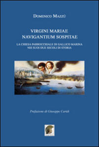 Virgini Mariae navigantium sospitae. La chiesa parrocchiale di Gallico marina nei suoi due secoli di storia