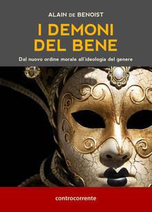I demoni del bene. Dal nuovo ordine morale all'ideologia del genere - Alain de Benoist - copertina