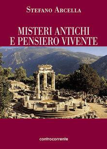 Misteri antichi e pensiero vivente - Stefano Arcella - copertina