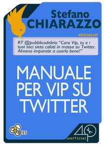 Manuale per Vip su Twitter - Stefano Chiarazzo - ebook
