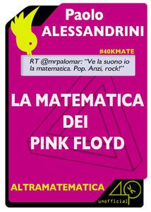 La matematica dei Pink Floyd - Paolo Alessandrini - ebook