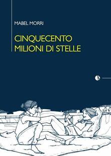 Cinquecento milioni di stelle - Mabel Morri - copertina