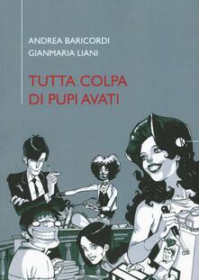 Tutta colpa di Pupi Avati - Andrea Baricordi,Gianmaria Liani - copertina