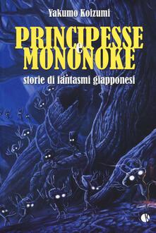 Principesse e Mononoke. Storie di fantasmi giapponesi - Yakumo Koizumi - copertina