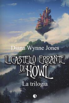 Il castello errante di Howl. La trilogia: Il castello in aria-La casa per Ognidove - Diana Wynne Jones - copertina