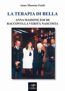 La terapia Di Bella. Anna Massone Fochi racconta la verità nascosta - Anna Massone - copertina