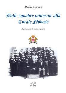 Dalle squadre canterine alla corale novese (reminiscenze di muisca popolare) - Pietro Asborno - copertina