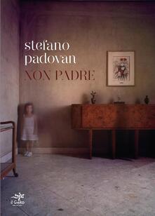 Non padre - Stefano Padovan - copertina