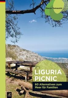 Liguria picnic. 60 alternative al mare per famiglie. Ediz. tedesca - Marco Tomassini - copertina