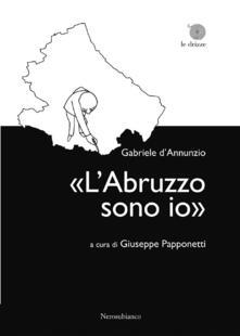 «L'Abruzzo sono io» - Gabriele D'Annunzio - copertina