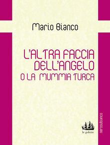 L' altra faccia dell'angelo o la mummia turca - Mario Bianco - copertina