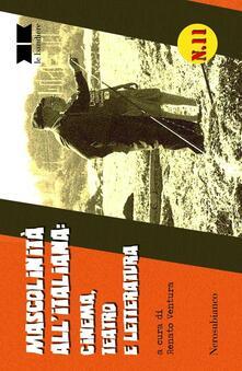 Mascolinità all'italiana. Cinema, teatro e letteratura - copertina