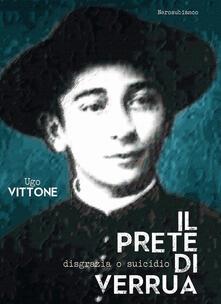 Il prete di Verrua. Disgrazia o suicidio - Ugo Vittone - copertina