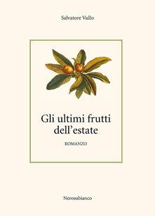 Gli ultimi frutti dell'estate - Salvatore Vullo - copertina