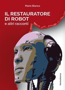 Vitalitart.it Il restauratore di robot e altri racconti Image