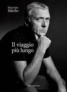 Il viaggio più lungo - Maurizio Merlo - copertina
