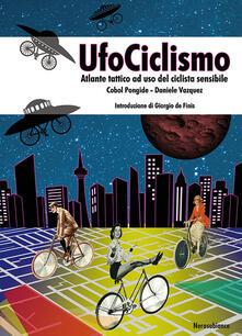 Valentinavalontano.it UfoCiclismo. Atlante tattico ad uso del ciclista sensibile Image