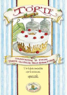 Torte. Tradizione in forno, torte classiche delle regioni d'Italia - copertina