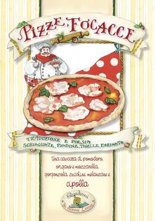 Pizze, focacce. Tradizione e poesia, schiacciate, piadine, tigelle, farinata... - copertina
