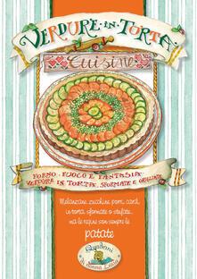 Verdure in torta. Forno, fuoco e fantasia - copertina