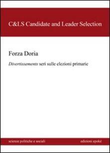 Forza Doria. Divertissements seri dulle elezioni primarie - copertina