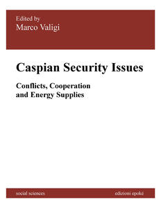 Caspian security issues. Conflicts, cooperation and energy supplies