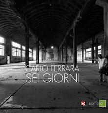 Sei giorni - Carlo Ferrara - copertina