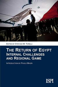 The Return of Egypt. Internal Challenges and Regional Games