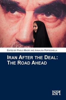 Iran after the deal. The road ahead - copertina